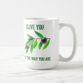 Funny Quote Olive You. Just the Way You Are. Basic White Mug