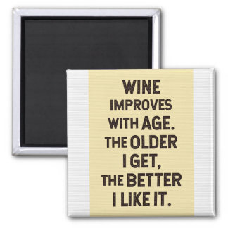 Funny Quote on Wine / Ageing Magnet