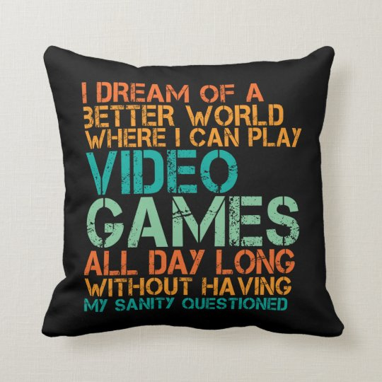 Funny Quote Pillow for Video Games Geek and