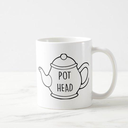 Funny Quote Pot Head Mug