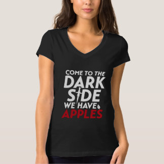 Funny Quote T-shirt Come to The Dark Side Apples