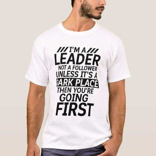 Funny Quote T-shirt Leadership Humour