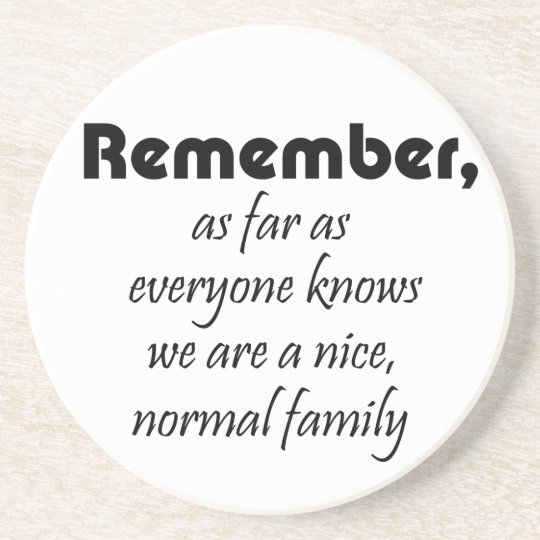 Funny quotes family birthday gifts humour joke coaster