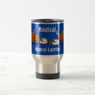 "Funny ""Radical Moose Lambs"" Travel Mug"