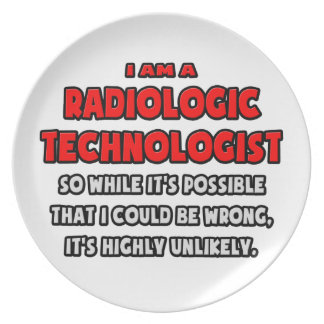 Funny Radiologic Technologist .. Highly Unlikely Dinner Plates