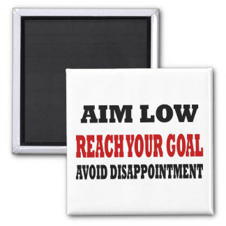 Funny Reach Your Goals Square Magnet