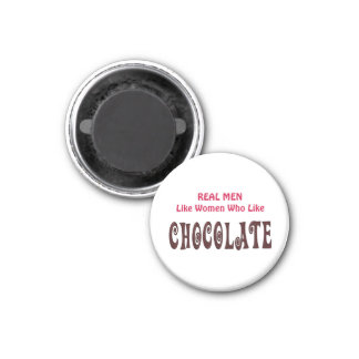 Funny Real Men Like Women Who Like Chocolate 3 Cm Round Magnet