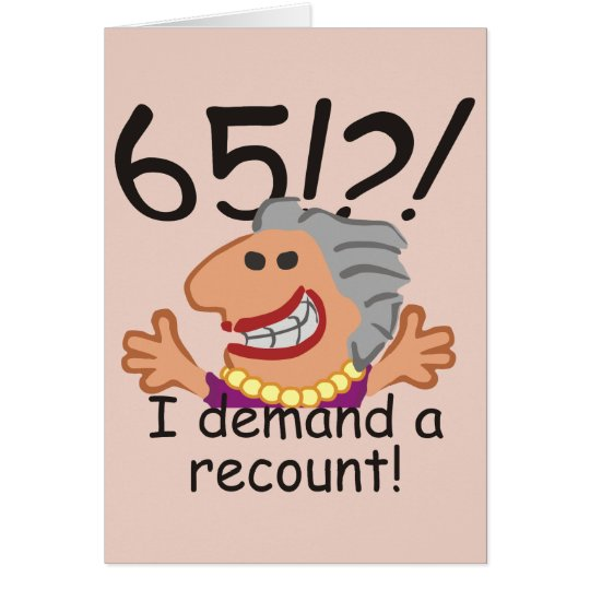Funny Recount 65th Birthday Card