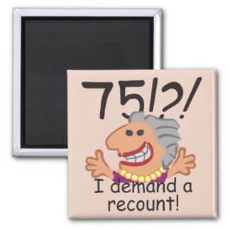 Funny Recount 75th Birthday Magnet