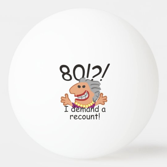 Funny Recount 80th Birthday Ping Pong Ball