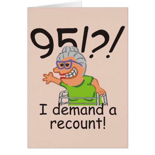 Funny Recount 95th Birthday Card