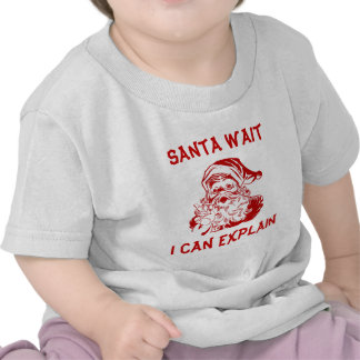 Funny Red Christmas Santa wait I can explain. T-shirts