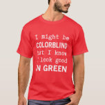 Funny Red - Green Colour Blindness T-Shirt
