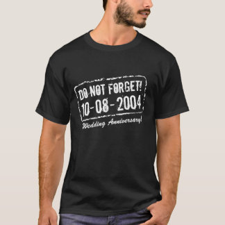 Funny reminder t shirt for wedding anniversary