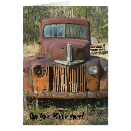 Funny Retirement Card - Rusty Old Truck
