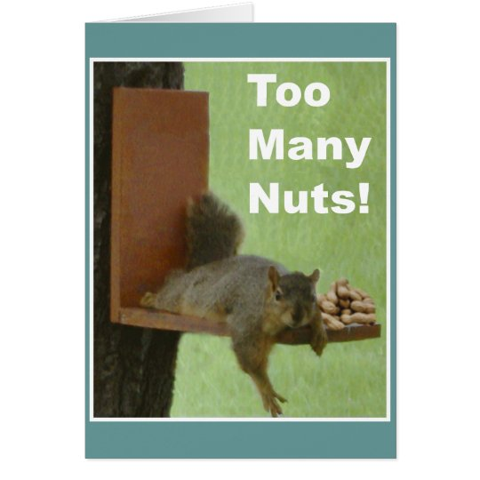 Funny Retirement Card: Too Many Nuts! Card