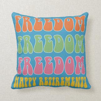 Funny retirement gift Freedom Freedom Cushion