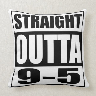 Funny Retirement Gift Straight Outta 9-5 Throw Pillow