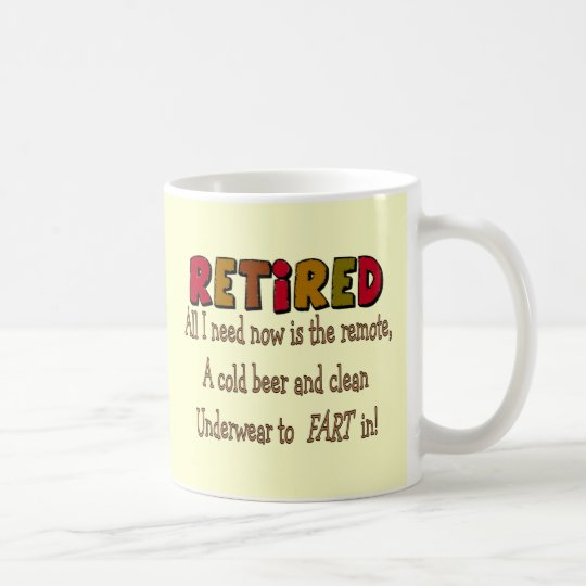 "Funny Retirement Gifts ""Cold Beer, Remote, Fart"" Coffee"