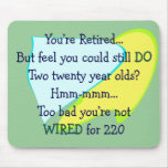 Funny Retirement gifts Mouse Pad