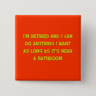 Funny Retirement Saying 15 Cm Square Badge