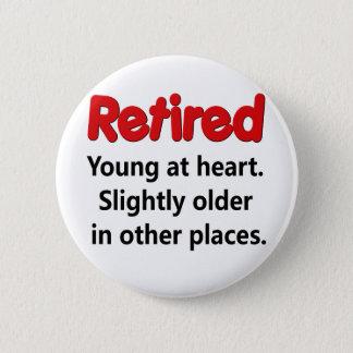 Funny Retirement Saying 6 Cm Round Badge