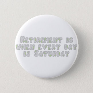 Funny Retirement Saying 6 Cm Round Badge