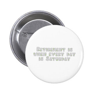 Funny Retirement Saying Buttons
