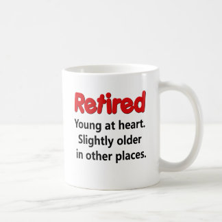 Funny Retirement Saying Coffee Mug
