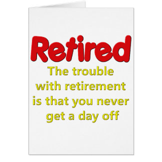 Funny Retirement Saying Greeting Card