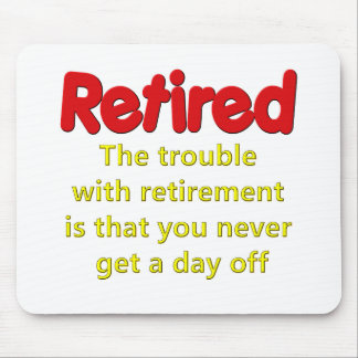 Funny Retirement Saying Mouse Mat