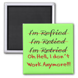 Funny Retirement Shirts and Gifts Square Magnet