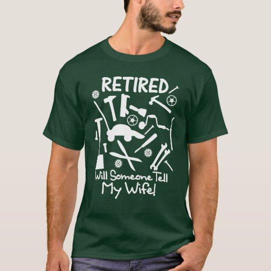 Funny Retirement Slogan Men's Tools Graphic T-Shirt