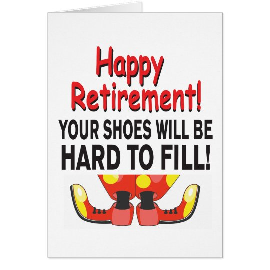 Funny Retirement Your Shoes Will be Hard to