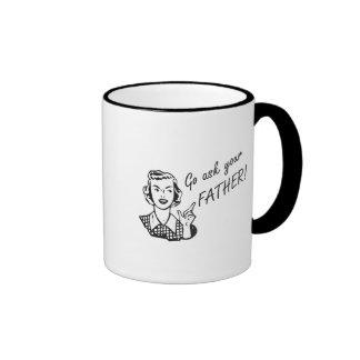 Funny Retro Housewife - Go Ask Your Father! Mug