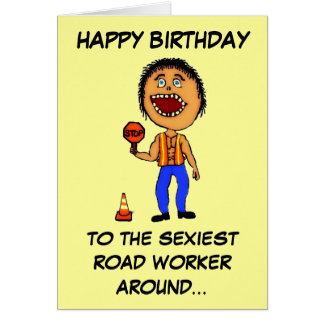 Funny Road Construction Worker Birthday Card