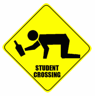 Funny Road Sign - Drunk Student Crossing Standing Photo Sculpture