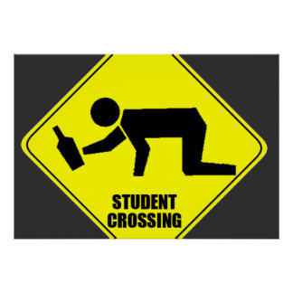 Funny Road Sign - Drunk Student Crossing Poster