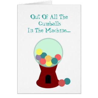 Funny Romantic Gumball Machine Card