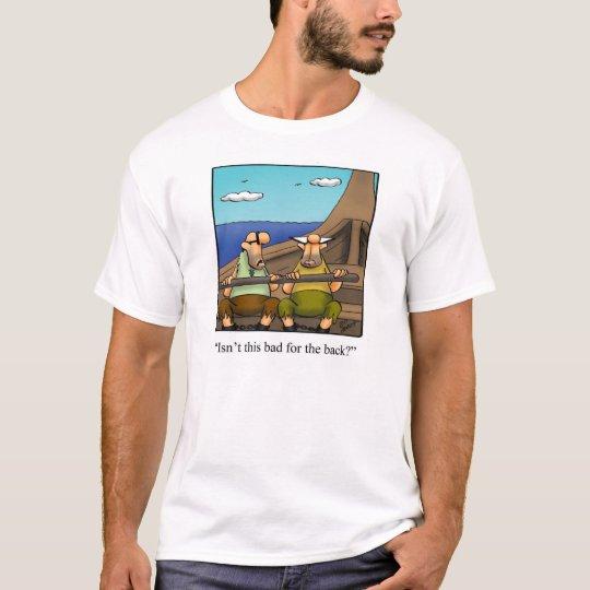 Funny Rowing Humour Tee Shirt