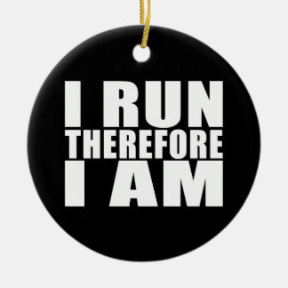 Funny Runners Quotes Jokes I Run Therefore I am Christmas Ornament