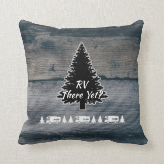 Funny RV Camper Quote Pine Tree Rustic Grey Wood Cushion