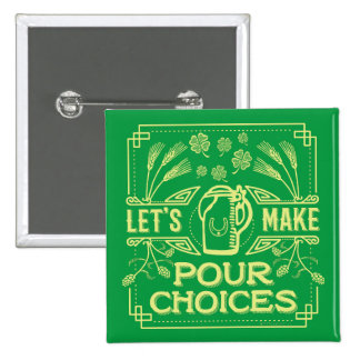 Funny Saint Patrick's Day Irish Beer Pour Choices 15 Cm Square Badge