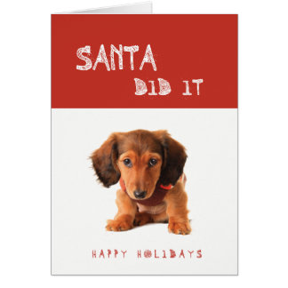 Funny Santa Did It Dachshund puppy Card