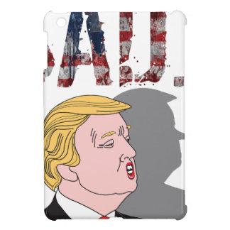 Funny sarcastic anti President Donald Trump Case For The iPad Mini