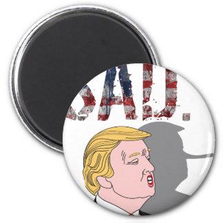 Funny sarcastic anti President Donald Trump Magnet
