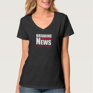 b522951af Funny Sarcastic Gift Breaking News I Dont Care T-Shirt