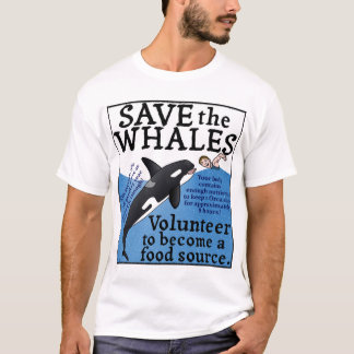 Funny Save the Whales Satire Spoof Humor T-Shirt