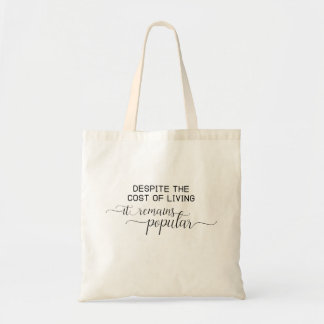 Funny Saying Typography Lettering Cost of Living Tote Bag