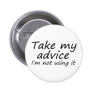 Funny sayings novelty slogan advice gifts buttons
